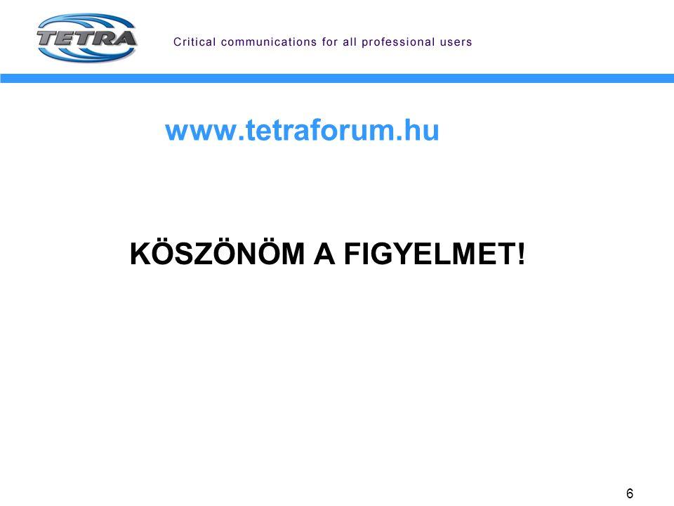 6 www.tetraforum.hu KÖSZÖNÖM A FIGYELMET!