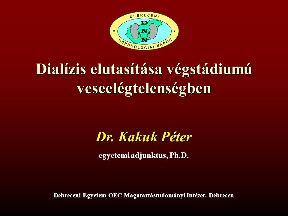 Dialízis elutasítása végstádiumú veseelégtelenségben Dr.