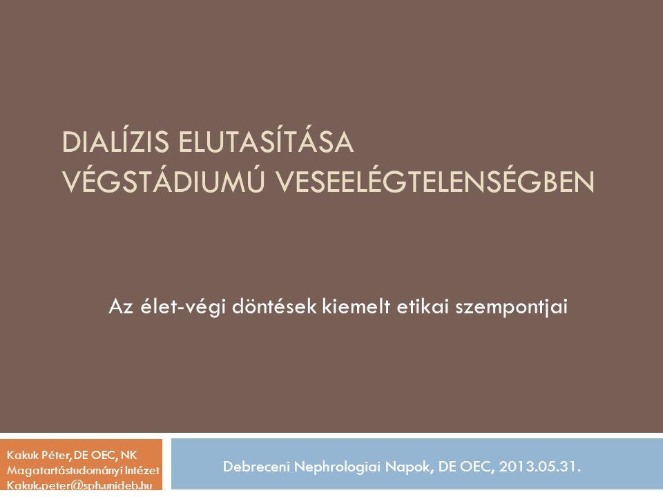 Széles nemzetközi etikai konszenzus, trendek  Az életfenntartó kezelések nagymértékű fejlődése miatt az orvosi ethos újragondolása elkerülhetetlen: Etikai alapelv:  Amit meg tudunk tenni, azt meg kell tennünk.