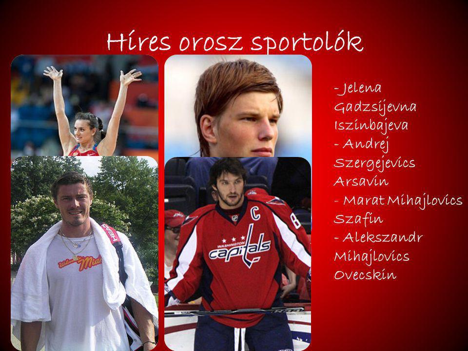Híres orosz sportolók - Jelena Gadzsijevna Iszinbajeva - Andrej Szergejevics Arsavin - Marat Mihajlovics Szafin - Alekszandr Mihajlovics Ovecskin