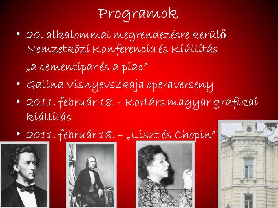 """Programok 20. alkalommal megrendezésre kerül ő Nemzetközi Konferencia és Kiállítás """"a cementipar és a piac"""" Galina Visnyevszkaja operaverseny 2011. fe"""