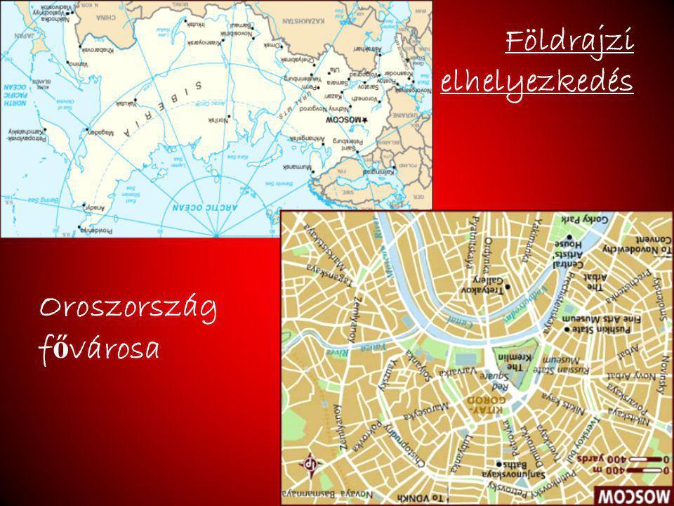 Földrajzi elhelyezkedés Oroszország f ő városa