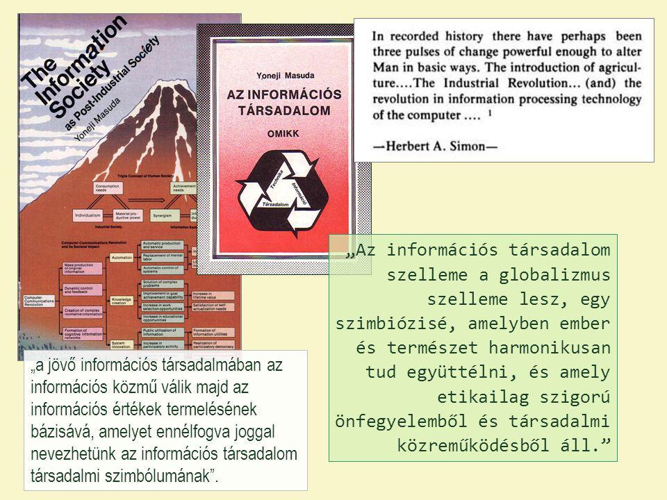 """""""a jövő információs társadalmában az információs közmű válik majd az információs értékek termelésének bázisává, amelyet ennélfogva joggal nevezhetünk"""