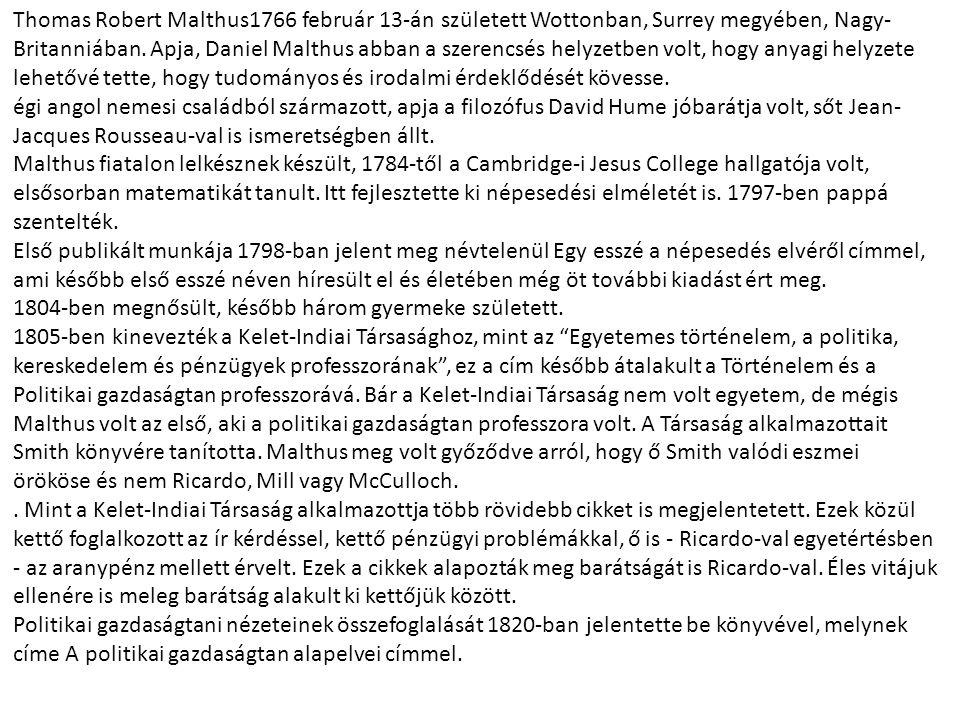 Thomas Robert Malthus1766 február 13-án született Wottonban, Surrey megyében, Nagy- Britanniában.