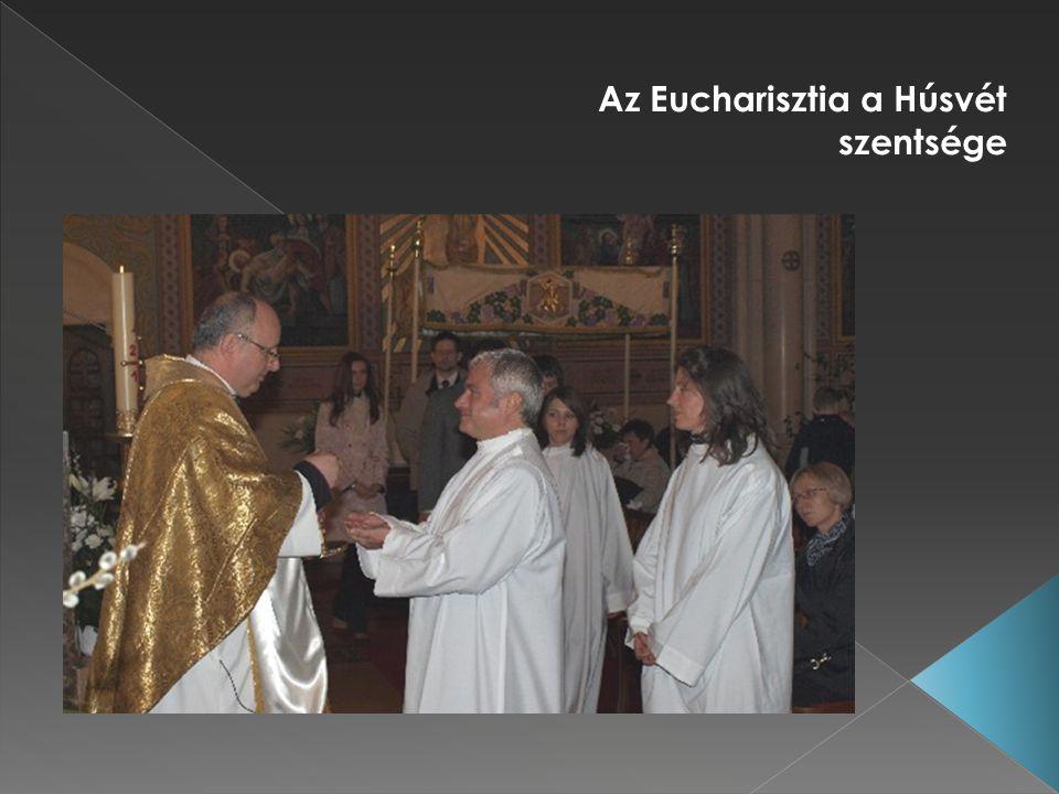 Az Eucharisztia a Húsvét szentsége
