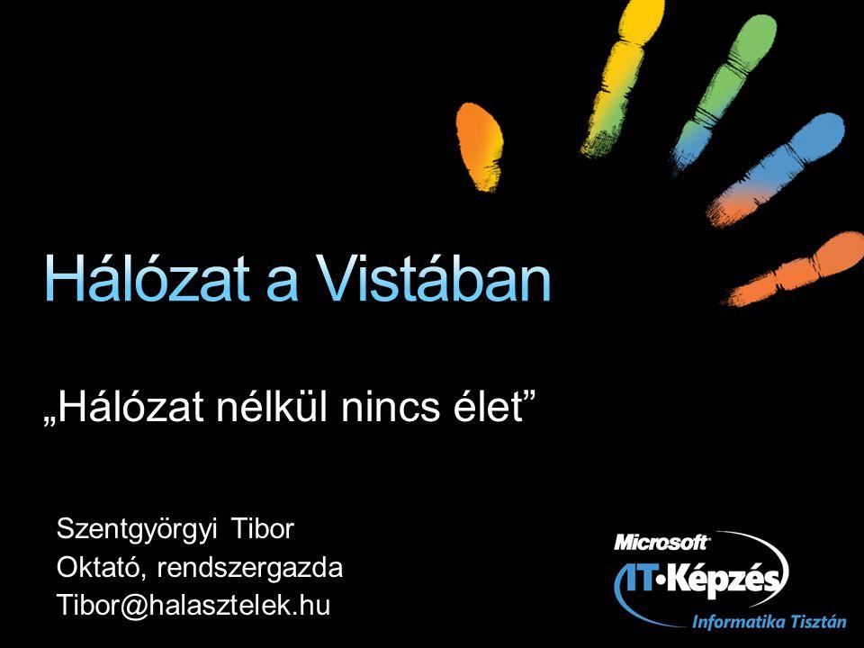 """""""Hálózat nélkül nincs élet"""" Szentgyörgyi Tibor Oktató, rendszergazda Tibor@halasztelek.hu"""