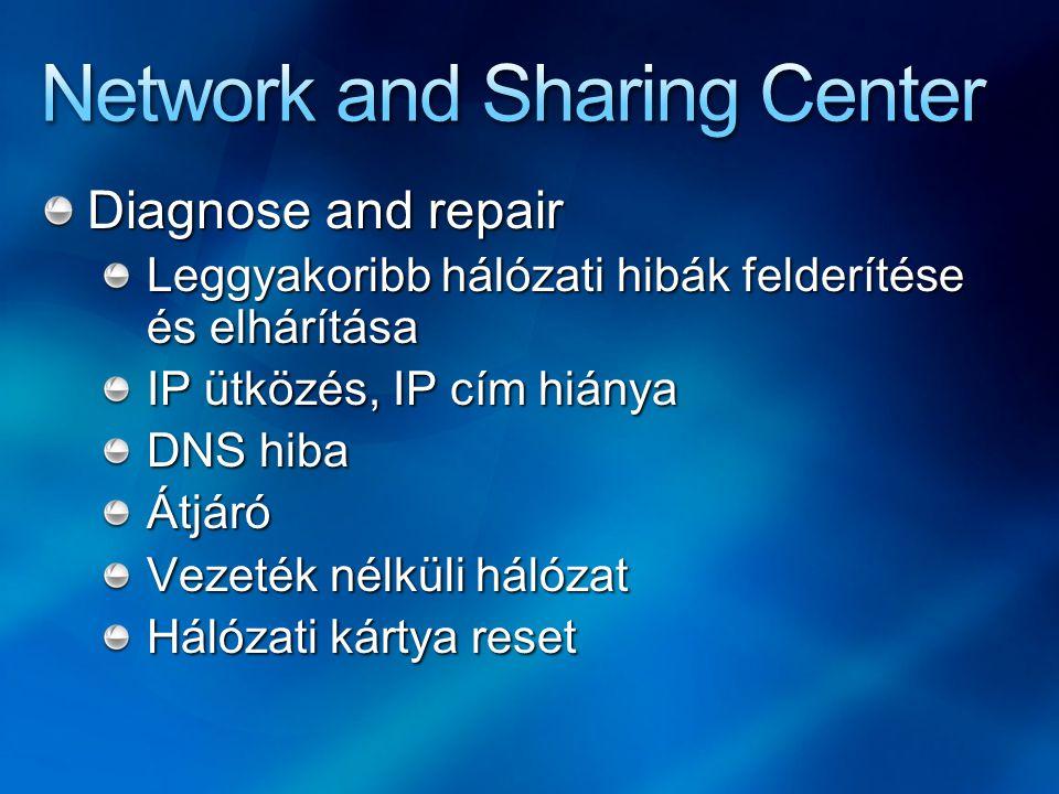Diagnose and repair Leggyakoribb hálózati hibák felderítése és elhárítása IP ütközés, IP cím hiánya DNS hiba Átjáró Vezeték nélküli hálózat Hálózati k