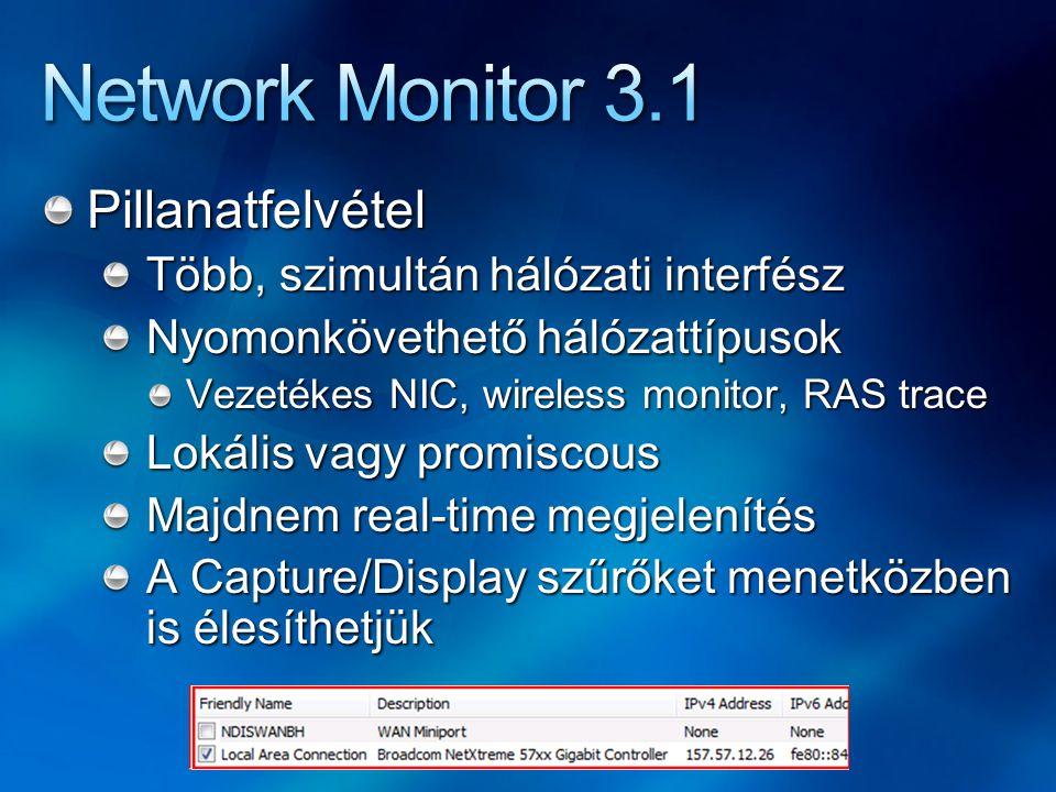 Pillanatfelvétel Több, szimultán hálózati interfész Nyomonkövethető hálózattípusok Vezetékes NIC, wireless monitor, RAS trace Lokális vagy promiscous