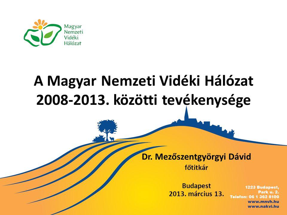 MNVH megalakulása, jogszabályi változások  1698/2005 EK rendelet 68.