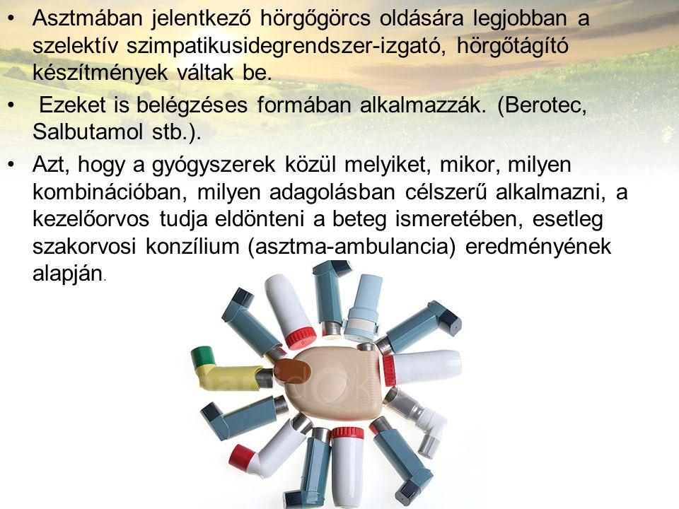 Asztmában jelentkező hörgőgörcs oldására legjobban a szelektív szimpatikusidegrendszer-izgató, hörgőtágító készítmények váltak be. Ezeket is belégzése