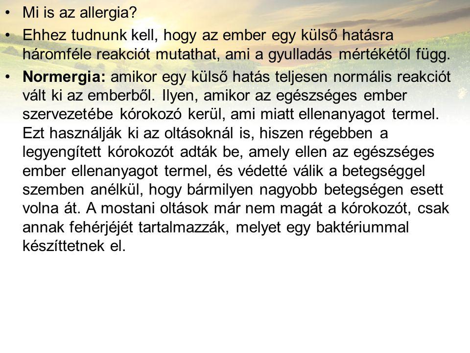 Mi is az allergia? Ehhez tudnunk kell, hogy az ember egy külső hatásra háromféle reakciót mutathat, ami a gyulladás mértékétől függ. Normergia: amikor