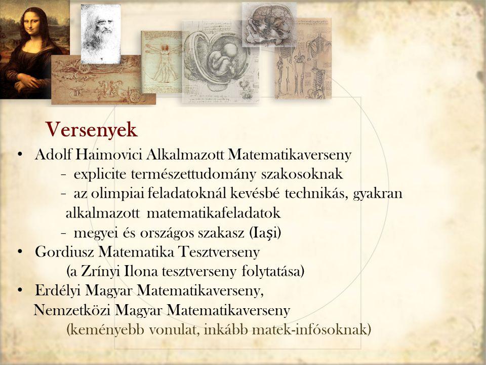 Adolf Haimovici Alkalmazott Matematikaverseny ̵ explicite természettudomány szakosoknak ̵ az olimpiai feladatoknál kevésbé technikás, gyakran alkalmaz