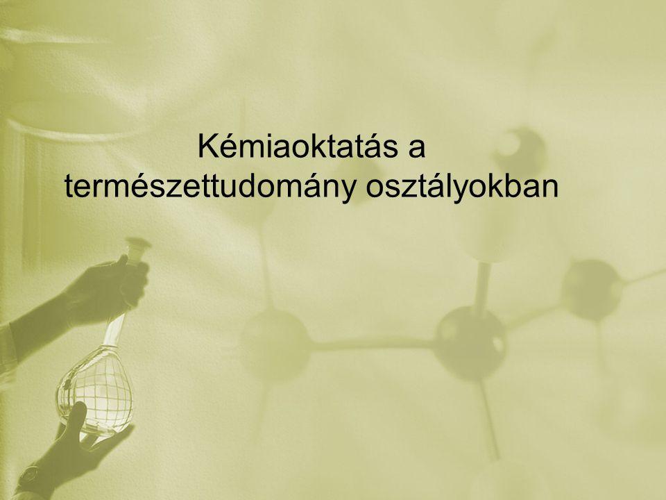 Kémiaoktatás a természettudomány osztályokban