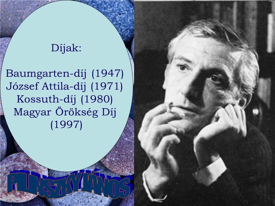 Díjak: Baumgarten-díj (1947) József Attila-díj (1971) Kossuth-díj (1980) Magyar Örökség Díj (1997)