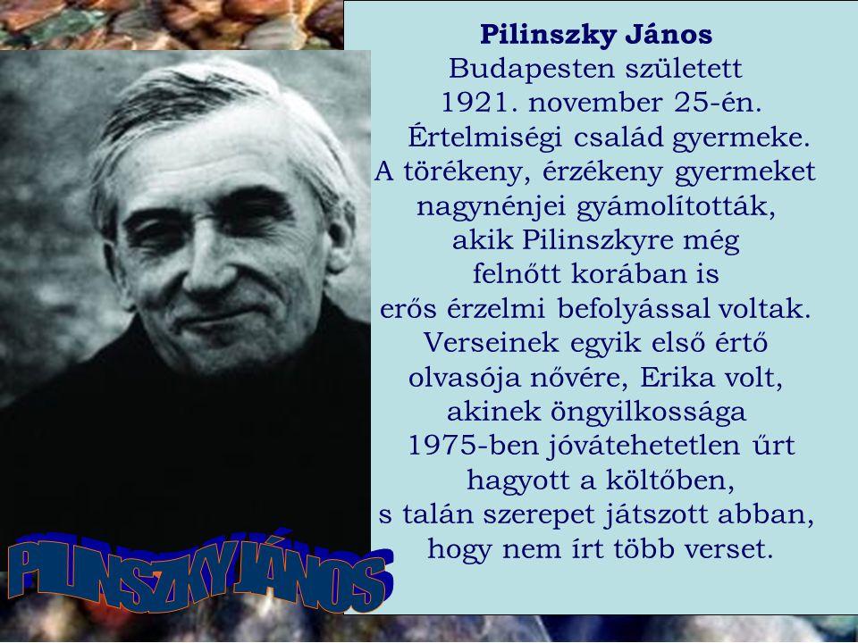 Pilinszky János Budapesten született 1921.november 25-én.
