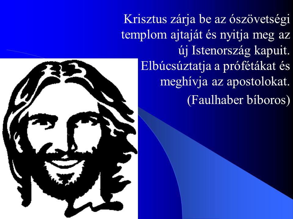 Krisztus zárja be az ószövetségi templom ajtaját és nyitja meg az új Istenország kapuit. Elbúcsúztatja a prófétákat és meghívja az apostolokat. (Faulh