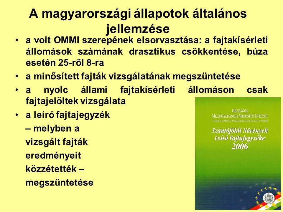 a volt OMMI szerepének elsorvasztása: a fajtakísérleti állomások számának drasztikus csökkentése, búza esetén 25-ről 8-ra a minősített fajták vizsgála