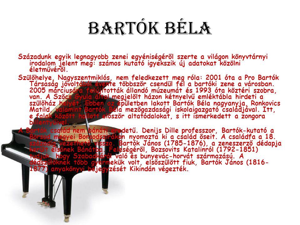 Bartók Béla Századunk egyik legnagyobb zenei egyéniségéről szerte a világon könyvtárnyi irodalom jelent meg: számos kutató igyekszik új adatokat közölni életművéről.