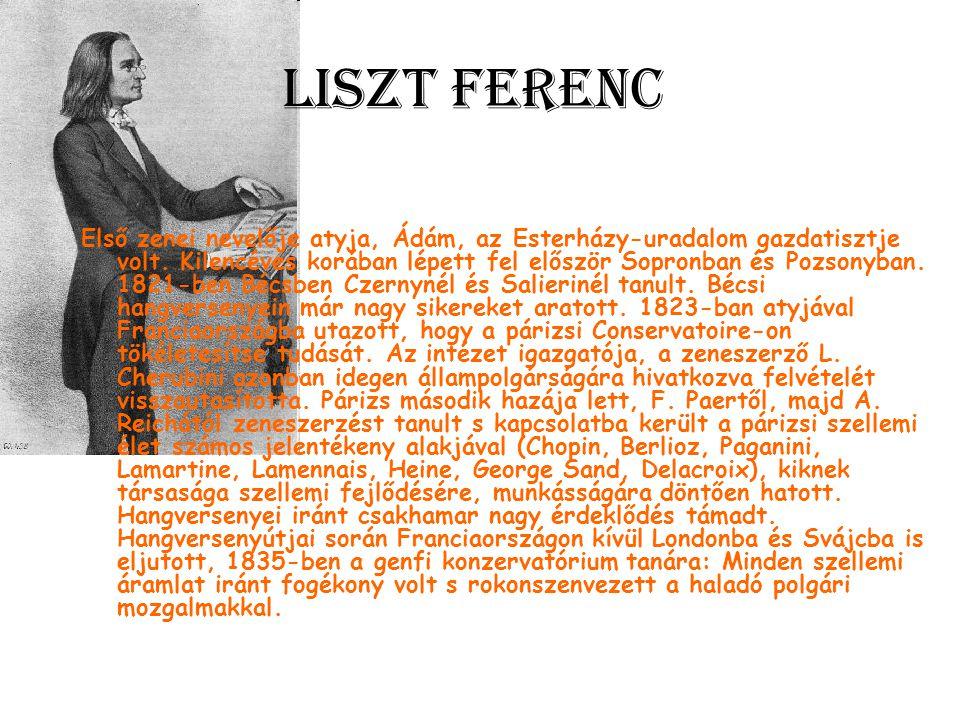 Liszt Ferenc Első zenei nevelője atyja, Ádám, az Esterházy-uradalom gazdatisztje volt.