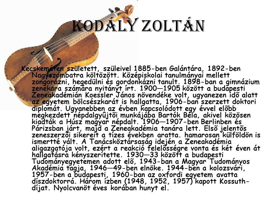 Kodály Zoltán Kecskeméten született, szüleivel 1885-ben Galántára, 1892-ben Nagyszombatra költözött.