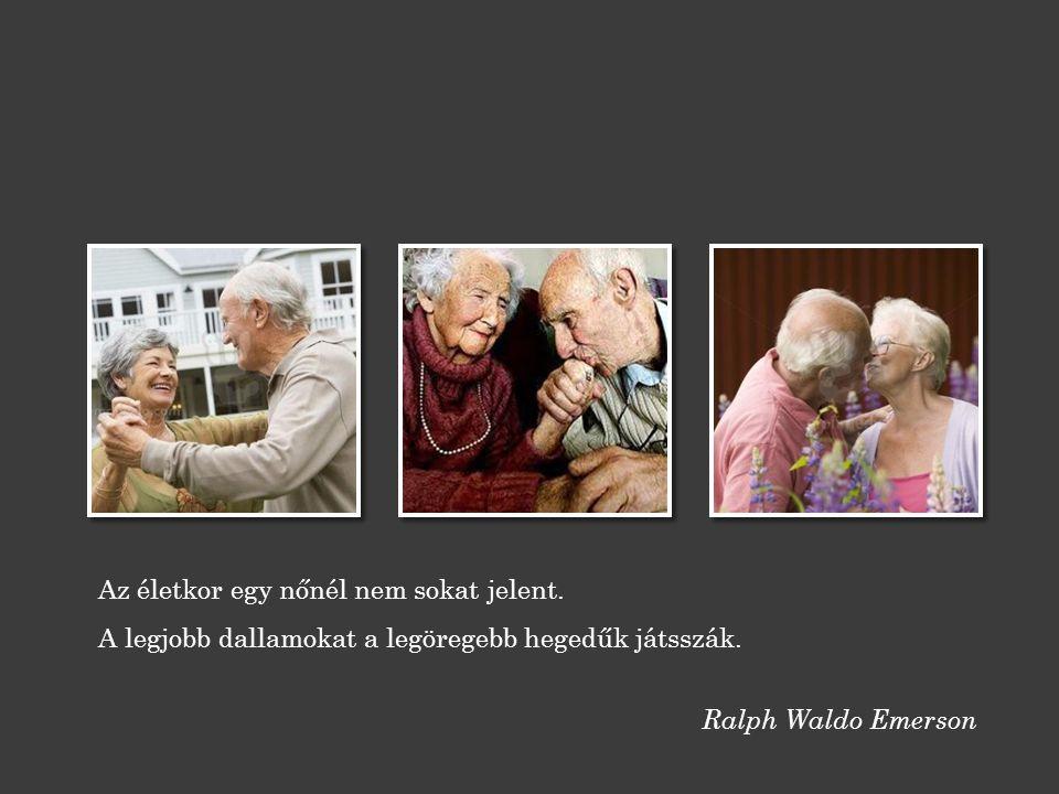 Nem volna semmi baj, ha az öregek emlékeznének rá, hogy ők is voltak fiatalok, és a fiataloknak is eszükbe jutna, hogy ők is meg fognak öregedni.