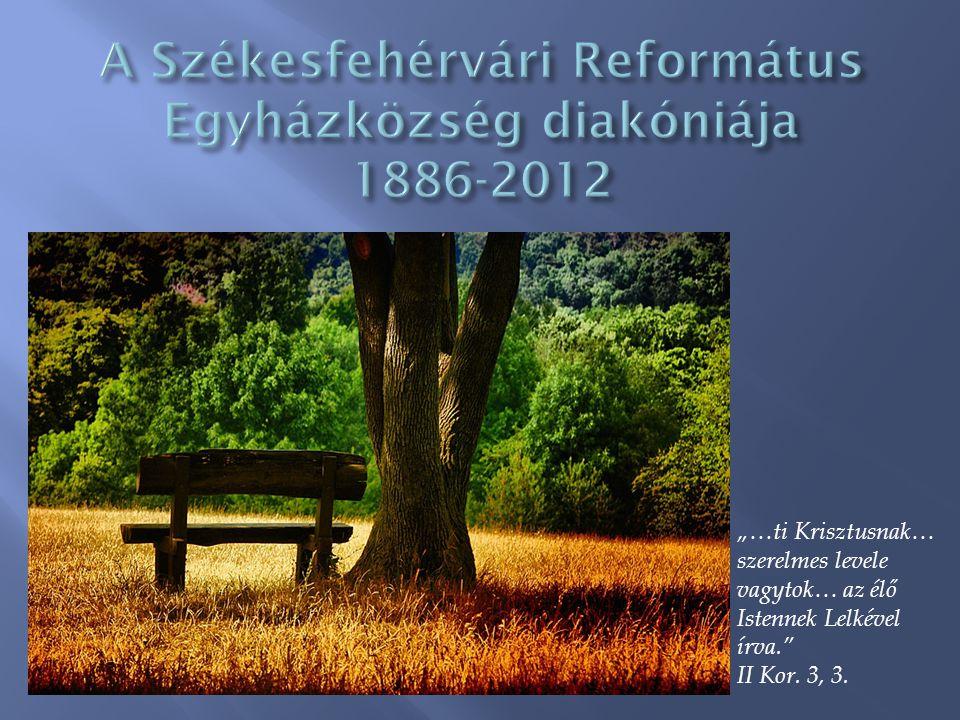  1886-1910.Gyülekezeti diakóniánk első lépései  1956-1995.