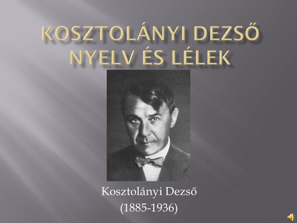 Kosztolányi Dezső (1885-1936)