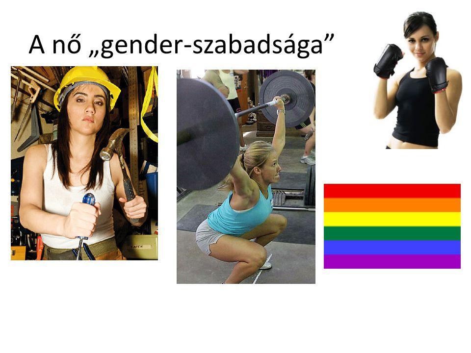 """A nő """"gender-szabadsága"""""""