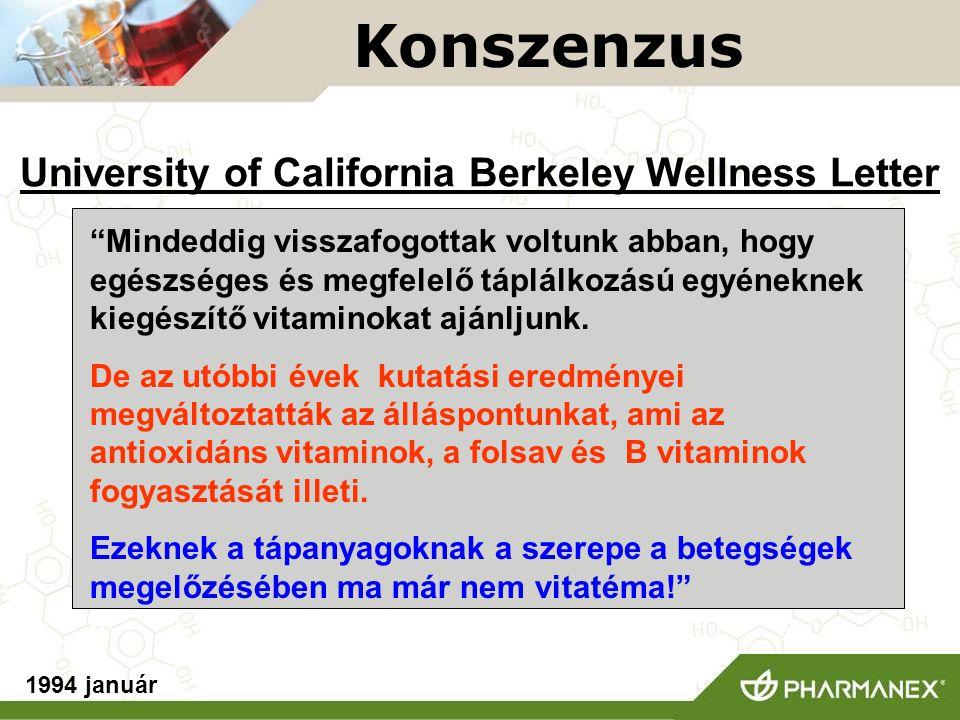 """University of California Berkeley Wellness Letter """"Mindeddig visszafogottak voltunk abban, hogy egészséges és megfelelő táplálkozású egyéneknek kiegés"""