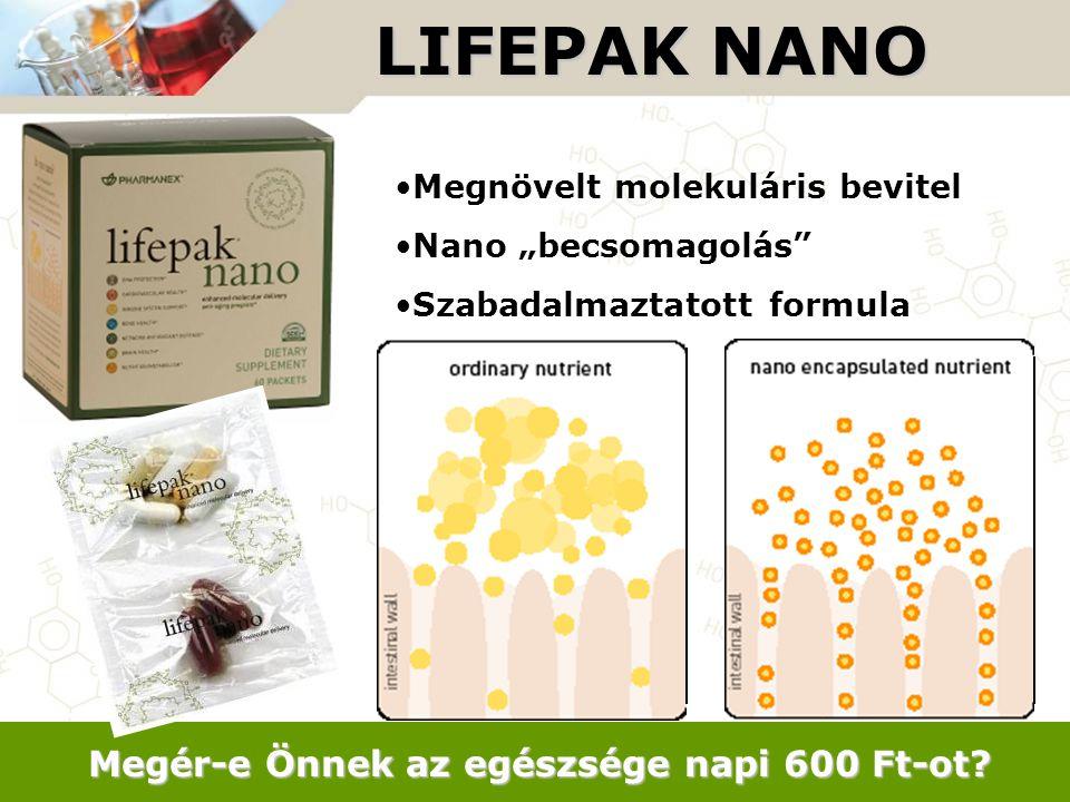 """LIFEPAK NANO Megnövelt molekuláris bevitel Nano """"becsomagolás"""" Szabadalmaztatott formula Megér-e Önnek az egészsége napi 600 Ft-ot?"""