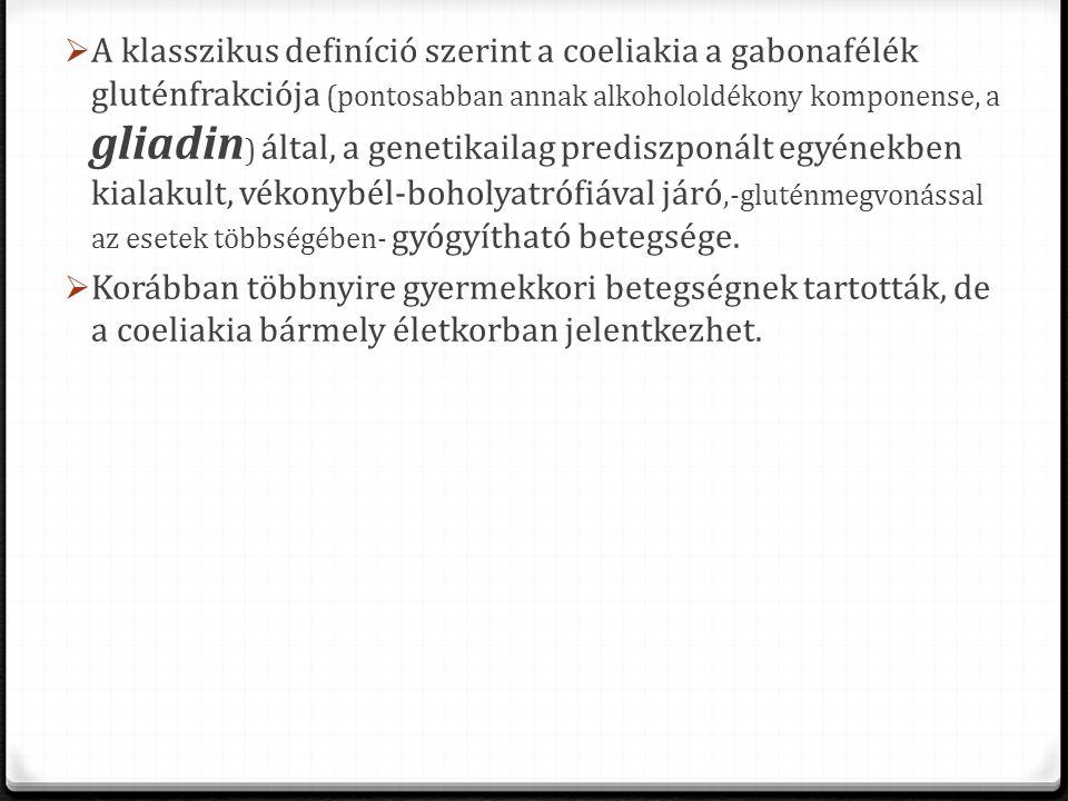  A klasszikus definíció szerint a coeliakia a gabonafélék gluténfrakciója (pontosabban annak alkohololdékony komponense, a gliadin ) által, a genetik