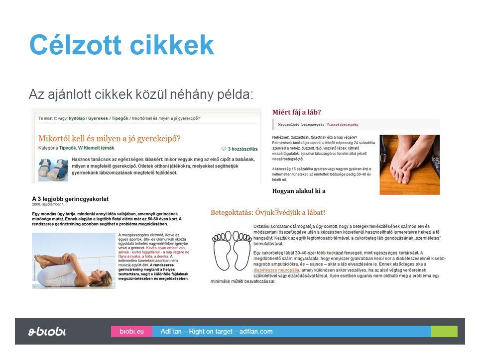 biobi.eu Célzott cikkek Az ajánlott cikkek közül néhány példa: AdFlan – Right on target – adflan.com