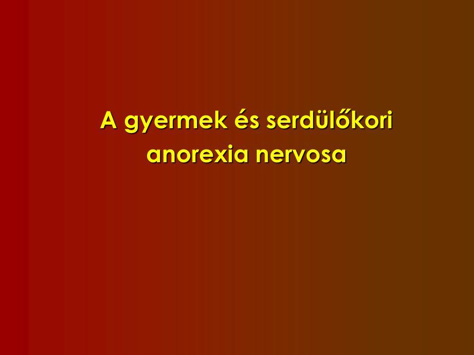 Epidemiológia AN prevalencia gyermek és serdülőkorban: 0,4-0,6% az obesitas és az asthma bronchiale után a harmadik leggyakoribb krónikus betegség Szubklinikai AN Jóval gyakoribb a DSM IV szerinti összes diagnosztikus kritérium nem teljesül 2-3 % a 12-18 éves populációban AN attitűd 13-18 % súlycsökkentő viselkedés (15é, USA) 8-13 % Németország Lányok 48 %-a már valaha fogyókúrázott (OÉTI, 2008) 10-18 é