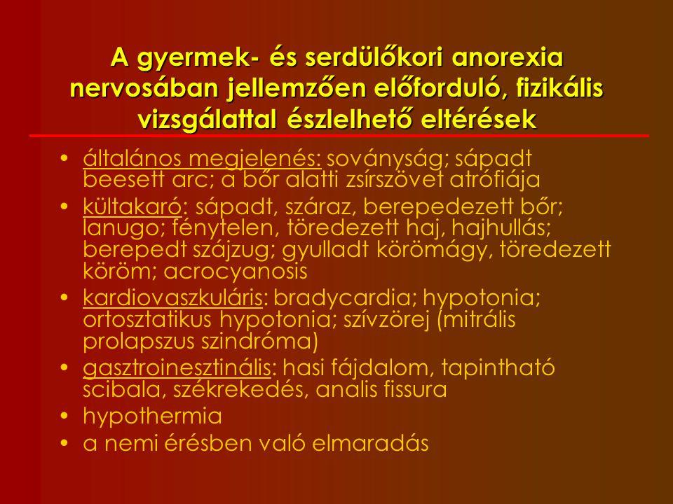 Az anorexia nervosa szomatikus szövődményei Rövidtávú (vitális kockázat) 1.