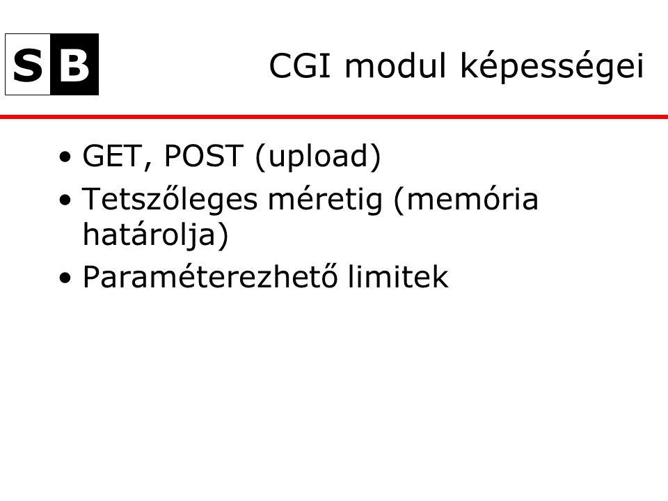 SB CGI modul képességei GET, POST (upload) Tetszőleges méretig (memória határolja) Paraméterezhető limitek