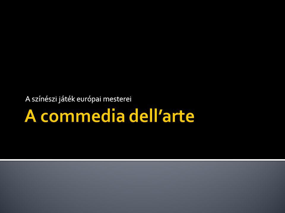  A16. század közepén alakult ki Itáliában.Itáliában