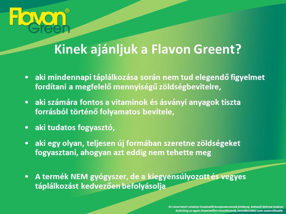 Kinek ajánljuk a Flavon Greent.