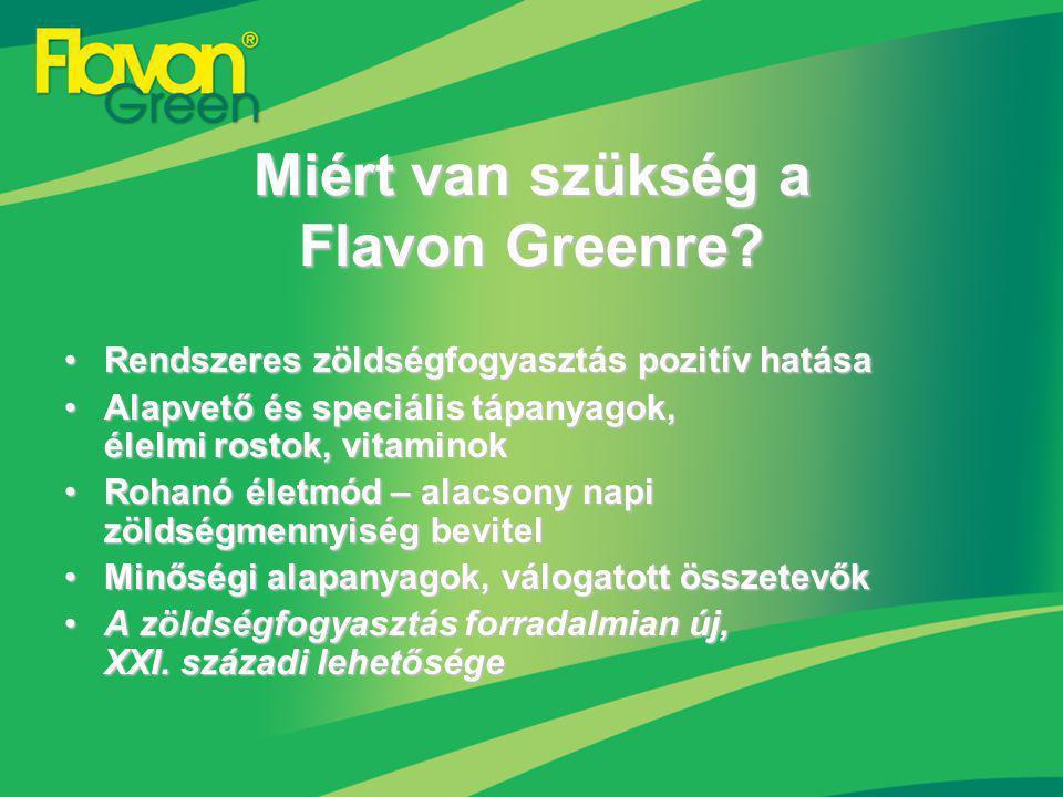 Miért van szükség a Flavon Greenre.