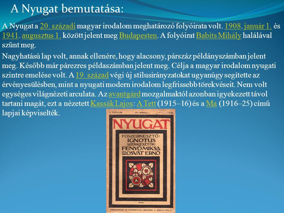 A Nyugat a 20. századi magyar irodalom meghatározó folyóirata volt. 1908. január 1. és 1941. augusztus 1. között jelent meg Budapesten. A folyóirat Ba