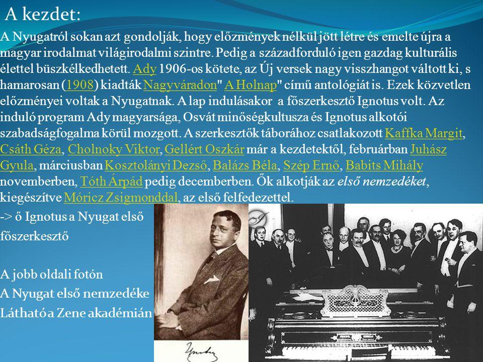 A Nyugatról sokan azt gondolják, hogy előzmények nélkül jött létre és emelte újra a magyar irodalmat világirodalmi szintre. Pedig a századforduló igen