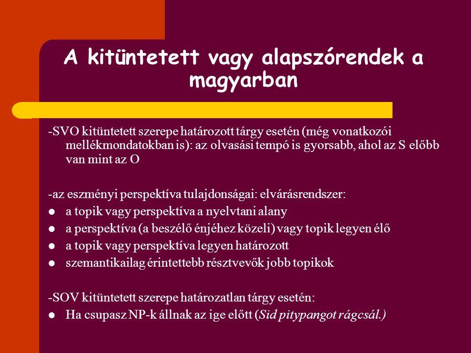 """""""Az első főnév cselekvő"""" stratégia amikor a mintamondatokban nincs esetrag Orosz-magyar kétnyelvűeknél gyengébb interakció végződéstípus és életkor kö"""