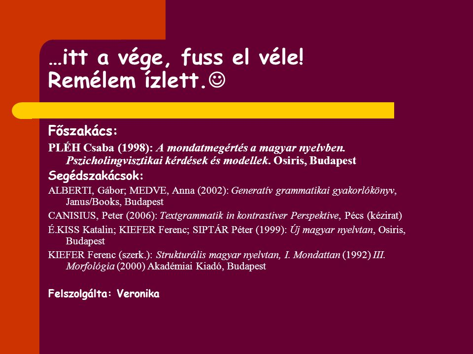 Diskurzusérzékeny feldolgozási modell a magyar anaforarendszerre a magyar rendszer mondatfeldolgozás-függő (mert nincs nyelvtani nem) tendenciák: – a