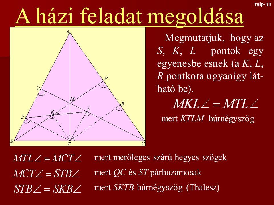 Legyen T az ABC he- gyes szögű három- szög A-ból induló magasságának talp- pontja.