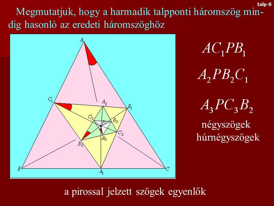 Általánosítjuk a talpponti háromszöget: legyen P az ABC háromszög tetszőleges belső pontja.