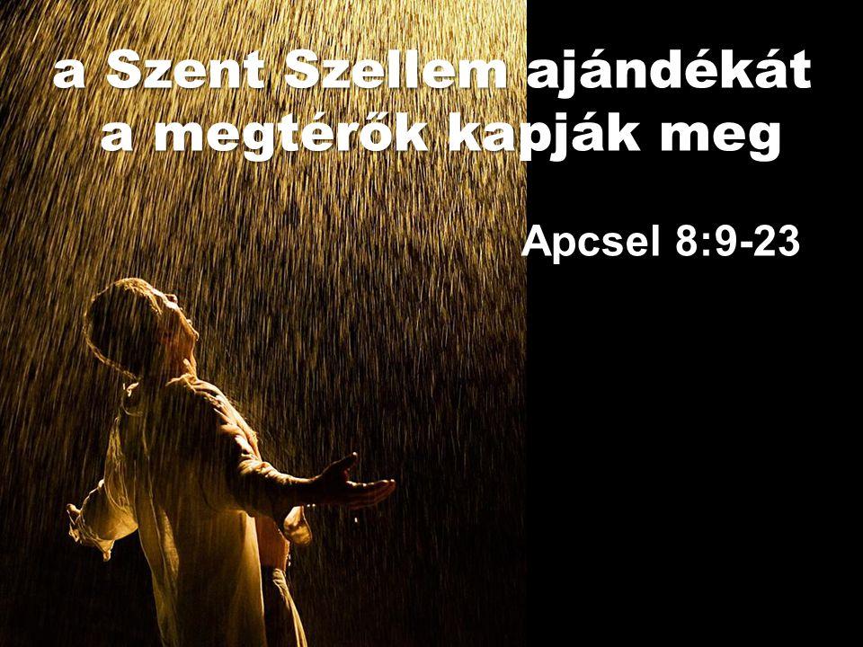 Samária lakosai befogadták az Isten beszédét.Ezért Pétert és Jánost Samáriába küldték.