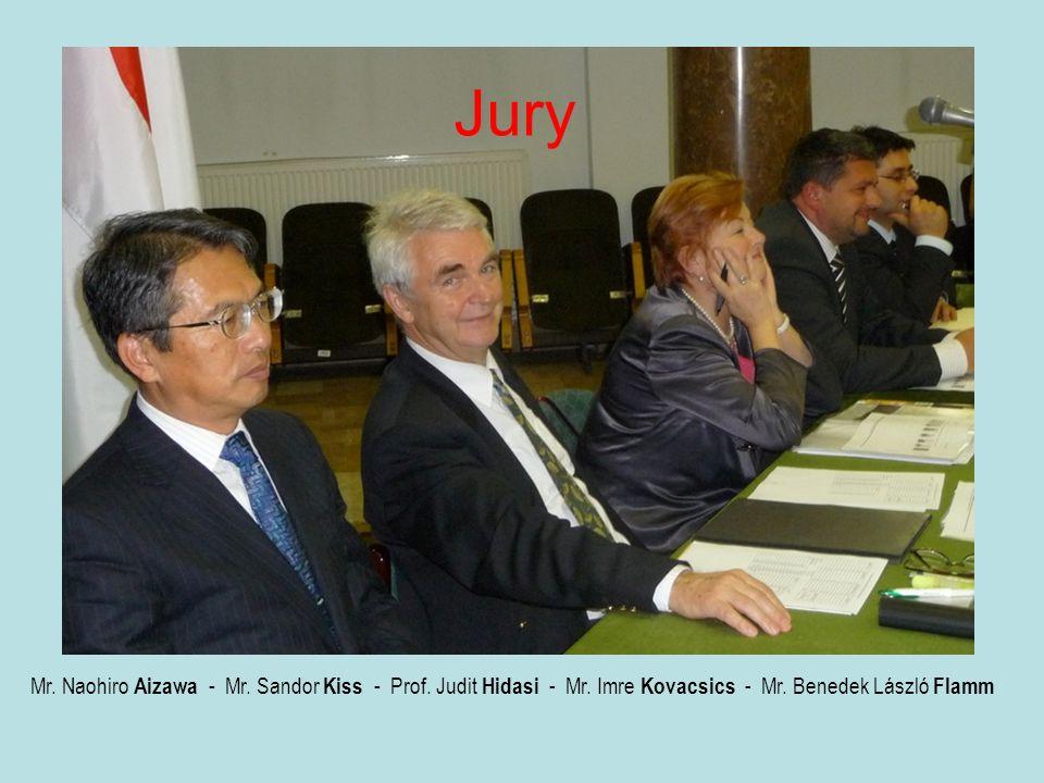 Jury Mr.Naohiro Aizawa - Mr. Sandor Kiss - Prof. Judit Hidasi - Mr.