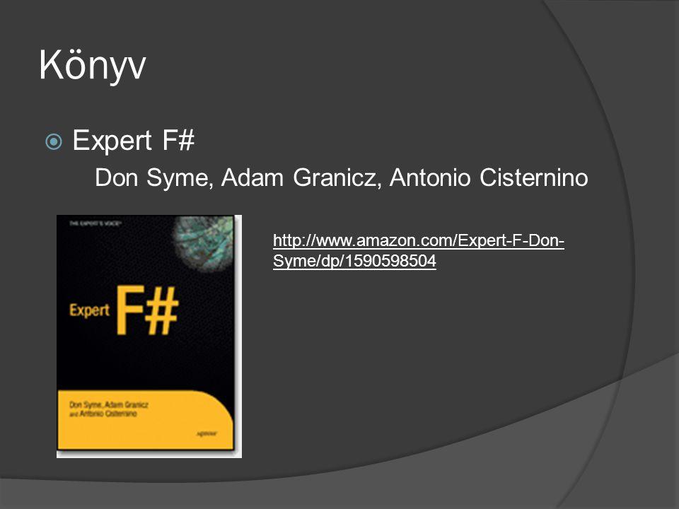 Könyv  Expert F# Don Syme, Adam Granicz, Antonio Cisternino http://www.amazon.com/Expert-F-Don- Syme/dp/1590598504