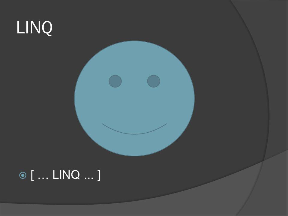 LINQ  [ … LINQ... ]