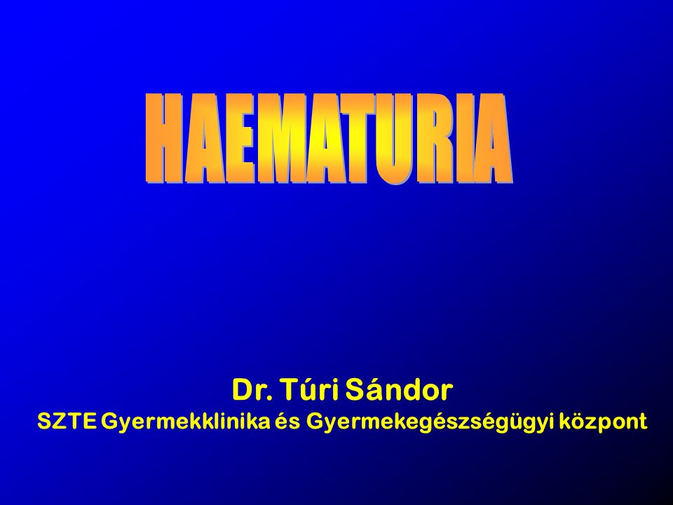 HematuriaHematuria Transient phenomenon of little significance Transient phenomenon of little significance Sign of serious renal disease Sign of serious renal disease
