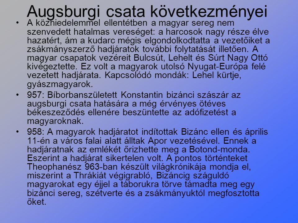 Augsburgi csata következményei A közhiedelemmel ellentétben a magyar sereg nem szenvedett hatalmas vereséget: a harcosok nagy része élve hazatért, ám